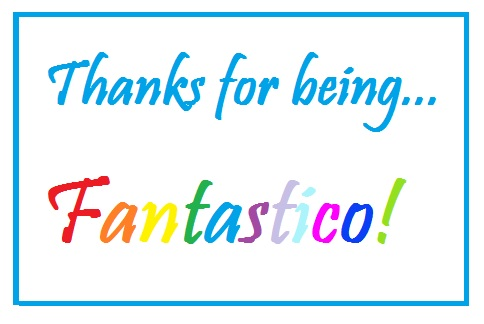 Thanks for being fantastico